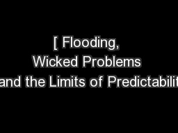 [ Flooding, Wicked Problems and the Limits of Predictabilit