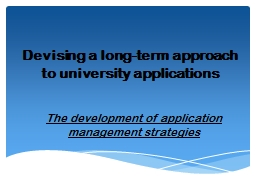 Devising a long-term approach to university applications