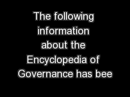 The following information about the Encyclopedia of Governance has bee