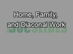 Home, Family, and Diaconal Work