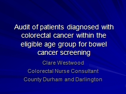 Audit of patients diagnosed with colorectal cancer within t