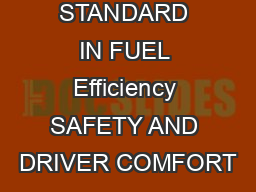 THE NEW STANDARD IN FUEL Efficiency SAFETY AND DRIVER COMFORT