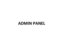 ADMIN PANEL PowerPoint PPT Presentation