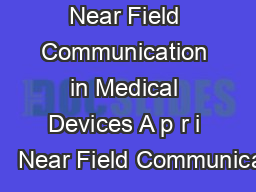 Near Field Communication in Medical Devices A p r i l     Near Field Communicati