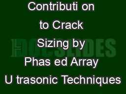 Contributi on to Crack Sizing by Phas ed Array U trasonic Techniques