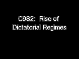 C9S2:  Rise of Dictatorial Regimes PowerPoint PPT Presentation