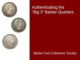 """Authenticating the      """"Big 3"""" Barber Quarters"""