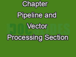 Chapter   Pipeline and Vector Processing Section