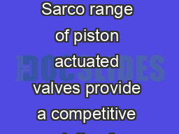 Piston actuated valves  Piston actuated valves for onoff control The Spirax Sarco range of piston actuated valves provide a competitive solution for OEM onoff control applications by combining many k PowerPoint PPT Presentation