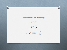 Differentiate the following