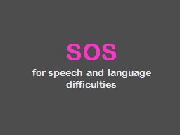 SOS for speech and language