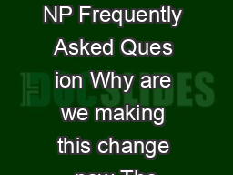 Night Parking NP Frequently Asked Ques ion Why are we making this change now The
