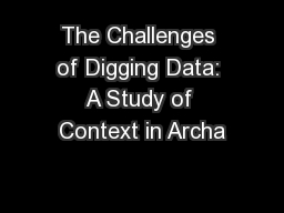 The Challenges of Digging Data: A Study of Context in Archa