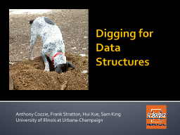 Digging for Data Structures