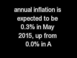 annual inflation is expected to be 0.3% in May 2015, up from 0.0% in A
