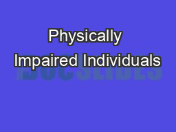 Physically Impaired Individuals PowerPoint PPT Presentation