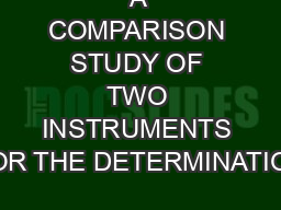A COMPARISON STUDY OF TWO INSTRUMENTS FOR THE DETERMINATION