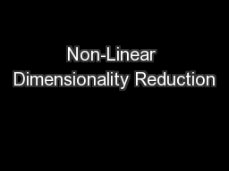 Non-Linear Dimensionality Reduction PowerPoint PPT Presentation