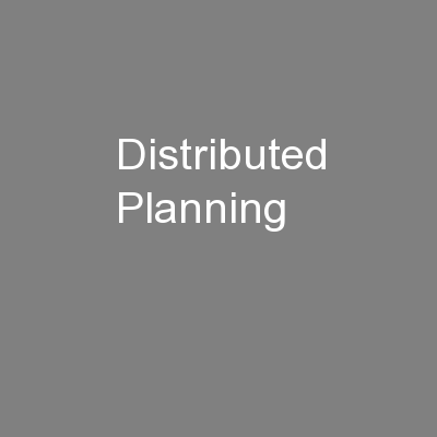 Distributed Planning PowerPoint PPT Presentation