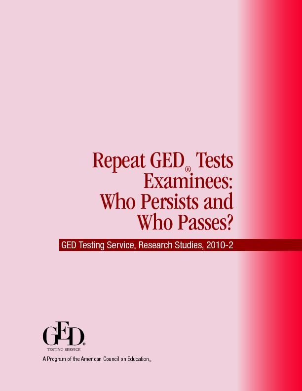 Repeat GED Tests Examinees: Who Persists and Who Passes?GED Testing Se