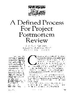 A Defined Process For Project n   ostmortem e Review BONNIE COLLIER Apple Computer TOM DEMARCO The Atlantic Systems Guild PETER FEAREY Wildfire Communications onventional wisdom in the software indus