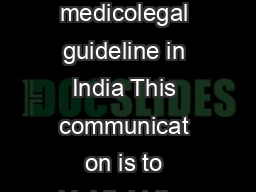 Indian Acad Forensic Med  Letter to the Editor Second postmortem need for medicolegal guideline in India This communicat on is to highlight the lacunae in the medicolegal system for the conduction of