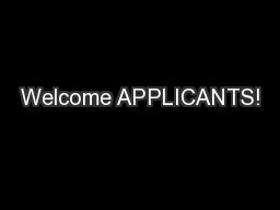 Welcome APPLICANTS! PowerPoint PPT Presentation