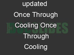 Tracking Progress Last updated  Once Through Cooling Once Through Cooling Phase  PDF document - DocSlides