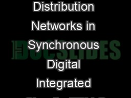 Clock Distribution Networks in Synchronous Digital Integrated Circuits EBY G