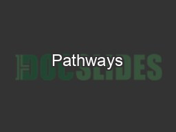 Pathways PowerPoint PPT Presentation