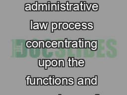 Revised  July  COURSE DESCRIPTIONS  Administrative Law  hours The administrative law process concentrating upon the functions and procedures of federal and state administrative agencies and upon judi
