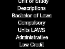 Unit of Study Descriptions Bachelor of Laws Page of  Revised   Unit of Study Descriptions Bachelor of Laws Compulsory Units LAWS Administrative Law Credit points  TeacherCoordinator Prof Mary Crock