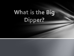 What is the Big Dipper?
