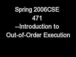 Spring 2006CSE 471 --Introduction to Out-of-Order Execution