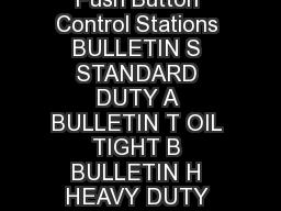 Product Data TYPICAL WIRING DIAGRAMS For Push Button Control Stations BULLETIN S STANDARD DUTY A BULLETIN T OIL TIGHT B BULLETIN H HEAVY DUTY CORROSIONRESISTANT BOOTED A BULLETIN H HEAVY DUTY CORROSI