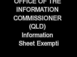 OFFICE OF THE INFORMATION COMMISSIONER (QLD) Information Sheet Exempti