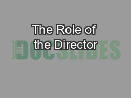 The Role of the Director PowerPoint PPT Presentation