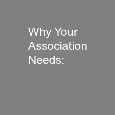 Why Your Association Needs: