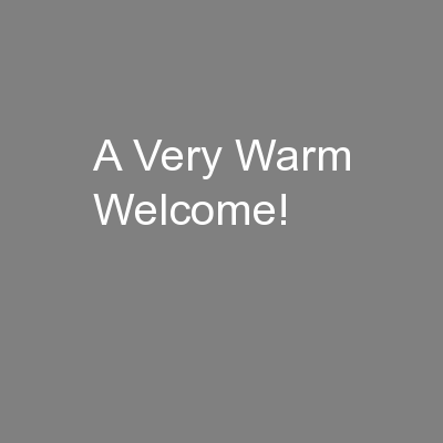 A Very Warm Welcome!