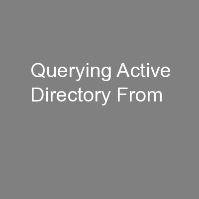 Querying Active Directory From PowerPoint PPT Presentation