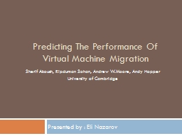 Predicting The Performance Of Virtual Machine Migration PowerPoint PPT Presentation
