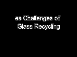 es Challenges of Glass Recycling
