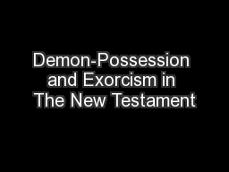 Demon-Possession and Exorcism in The New Testament