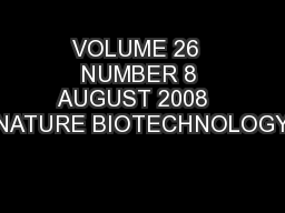 VOLUME 26  NUMBER 8 AUGUST 2008   NATURE BIOTECHNOLOGY