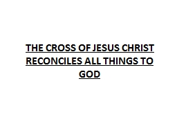 THE CROSS OF JESUS CHRIST RECONCILES ALL THINGS TO GOD