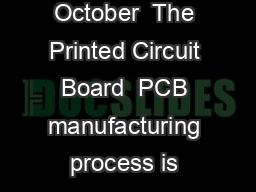 Handout  Workshop Materials on WEEE Management in Taiwan October  The Printed Circuit Board  PCB manufacturing process is very complicated involving many special chemicals and valuable materials