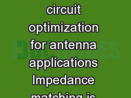 wwwcstcom Whitepaper CST AG  Matching circuit optimization for antenna applications Impedance matching is an essential part of antenna design