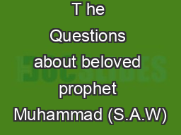 T he Questions about beloved prophet Muhammad (S.A.W) PowerPoint PPT Presentation