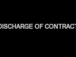 DISCHARGE OF CONTRACT PowerPoint PPT Presentation