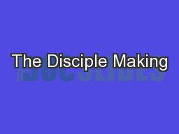The Disciple Making